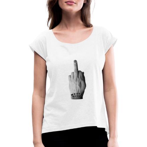 Heavy Metal middle finger - Naisten T-paita, jossa rullatut hihat
