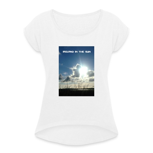 IRELAND IN THE SUN - Women's T-Shirt with rolled up sleeves