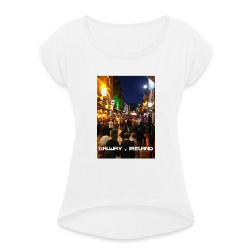 GALWAY IRELAND SHOP STREET - Women's T-Shirt with rolled up sleeves