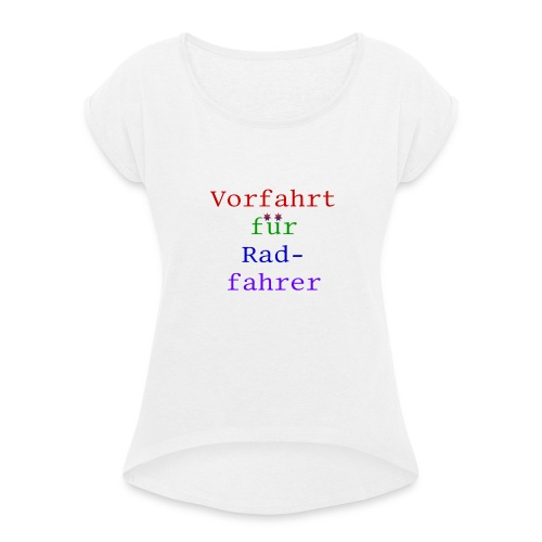 radfahrer - Frauen T-Shirt mit gerollten Ärmeln