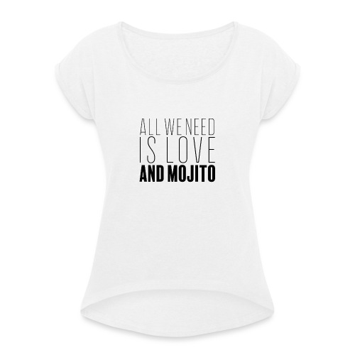 Love and Mojito - T-shirt à manches retroussées Femme