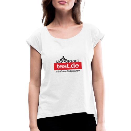 Wir lieben Motorräder! - Frauen T-Shirt mit gerollten Ärmeln
