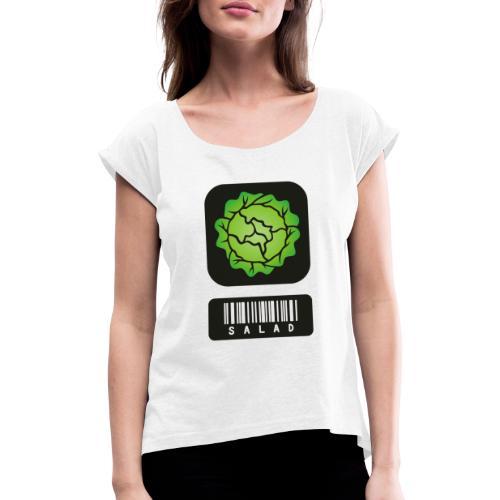 salad - Frauen T-Shirt mit gerollten Ärmeln