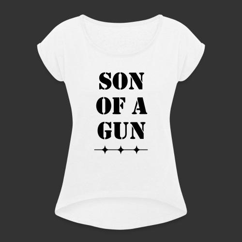 Son of a gun - Frauen T-Shirt mit gerollten Ärmeln