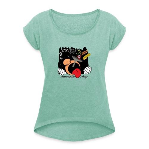 consommateur cobaye - T-shirt à manches retroussées Femme