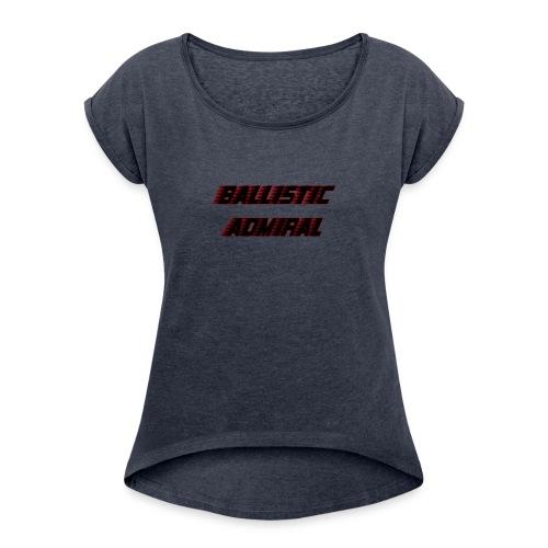 BallisticAdmiral - Vrouwen T-shirt met opgerolde mouwen