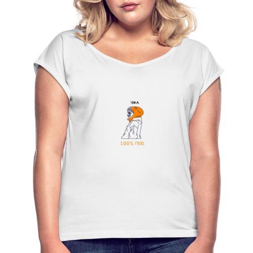 DKA - 100% Real - Koszulka damska z lekko podwiniętymi rękawami