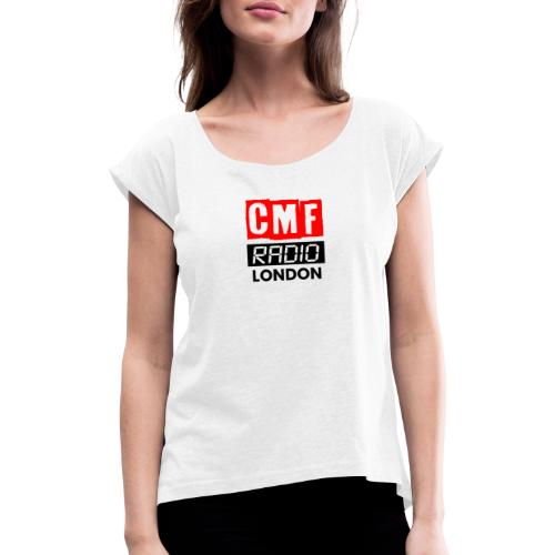 CMF RADIO LOGO LONDON BASEBALL HAT - Women's T-Shirt with rolled up sleeves