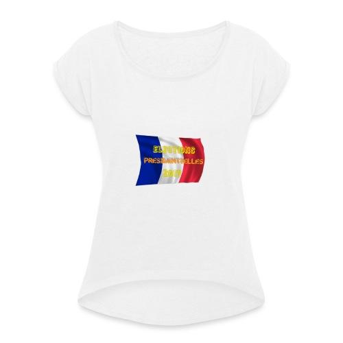 ELECTIONS 2017 - T-shirt à manches retroussées Femme