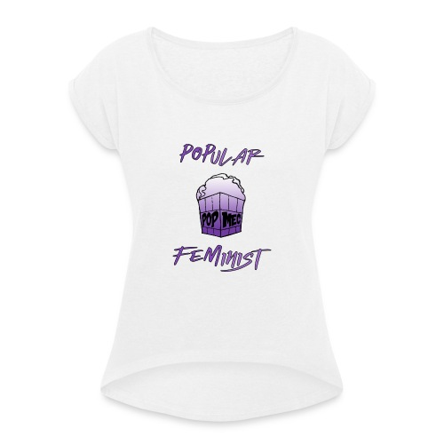 FemPop | Popular Feminist - Women's T-Shirt with rolled up sleeves