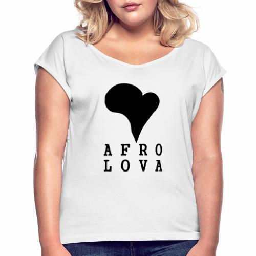 Afro Lova Original - T-shirt à manches retroussées Femme