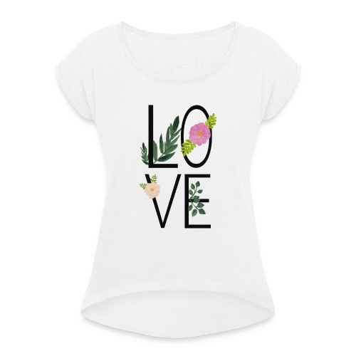 Love Sign with flowers - Women's T-Shirt with rolled up sleeves