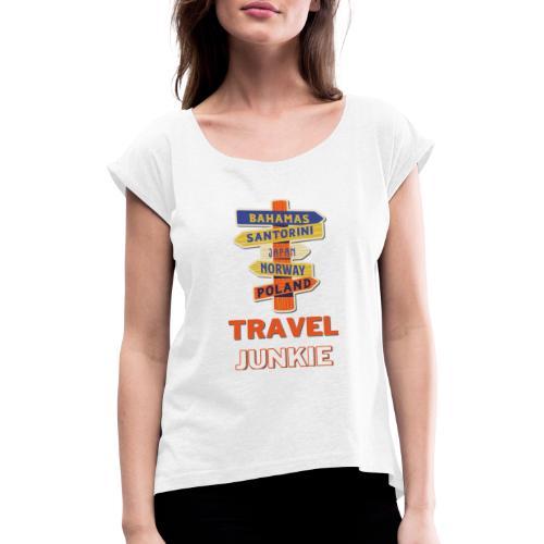 traveljunkie - i like to travel - Frauen T-Shirt mit gerollten Ärmeln
