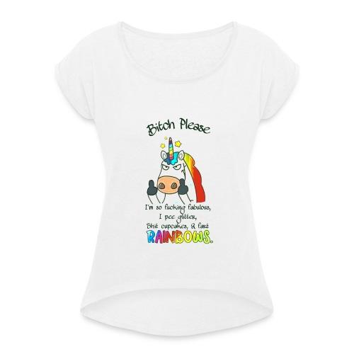 Bitch Please - Vrouwen T-shirt met opgerolde mouwen