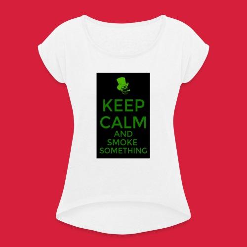 smoke something shirt - Vrouwen T-shirt met opgerolde mouwen