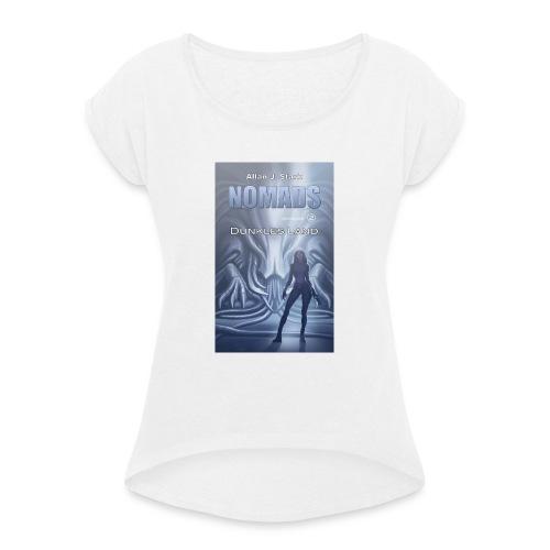 NOMADS 2 - Frauen T-Shirt mit gerollten Ärmeln