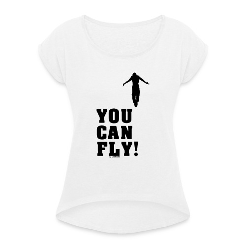you can fly high BLACK - Camiseta con manga enrollada mujer