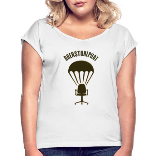 Drehstuhlpilot - Frauen T-Shirt mit gerollten Ärmeln