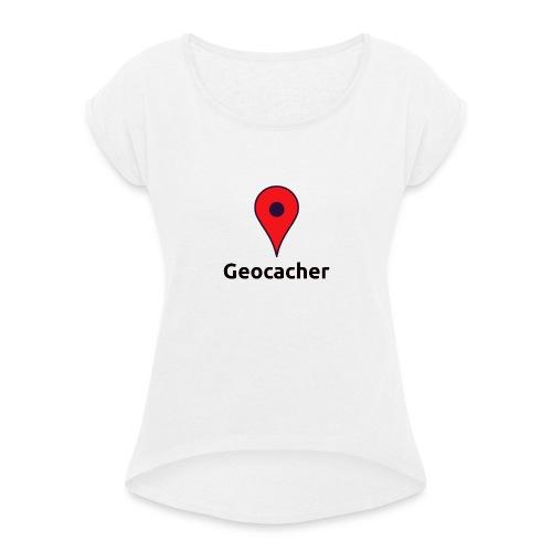 Geocacher - Frauen T-Shirt mit gerollten Ärmeln