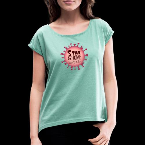 stay at home 5 - Women's T-Shirt with rolled up sleeves