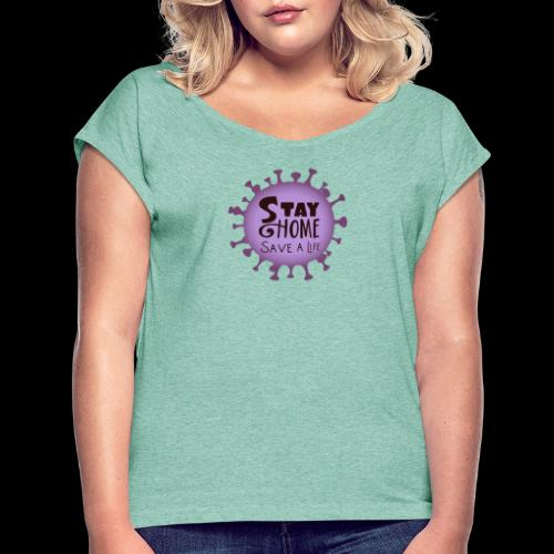 stay at home 3 - Women's T-Shirt with rolled up sleeves