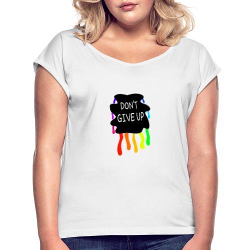 Don't give up - Maglietta da donna con risvolti