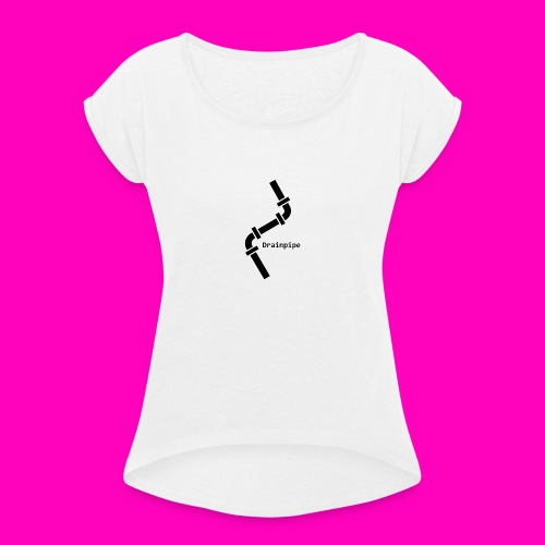 Drainpipe Logo - Women's T-Shirt with rolled up sleeves