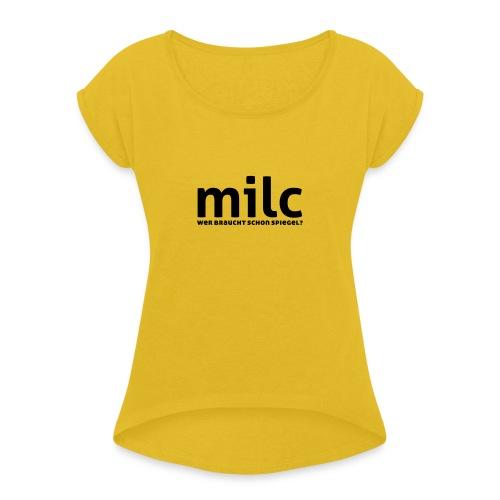 milc - Frauen T-Shirt mit gerollten Ärmeln