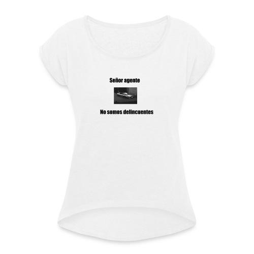 No somos delincuentes! - Camiseta con manga enrollada mujer