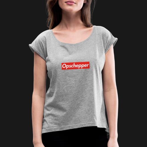 Opschepper Classic (Rood) - Vrouwen T-shirt met opgerolde mouwen
