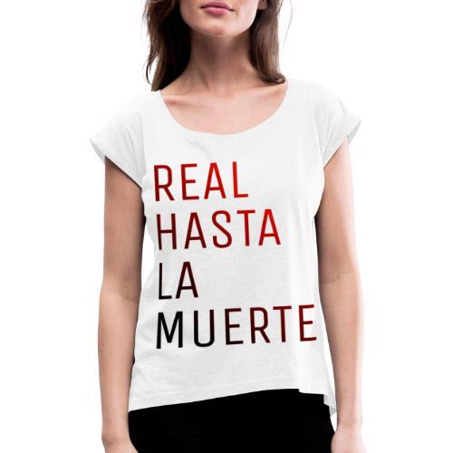 REAL HASTA LA MUERTE - Camiseta con manga enrollada mujer