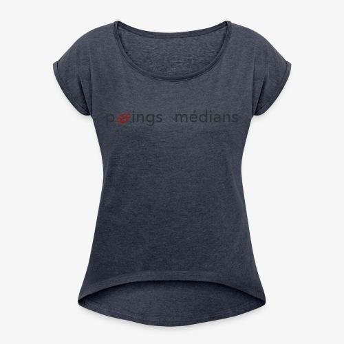 Poings médians - T-shirt à manches retroussées Femme