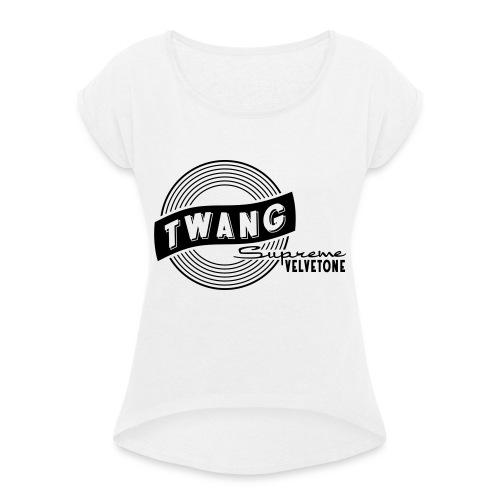 Velvetone Twang Supreme #3 - Frauen T-Shirt mit gerollten Ärmeln