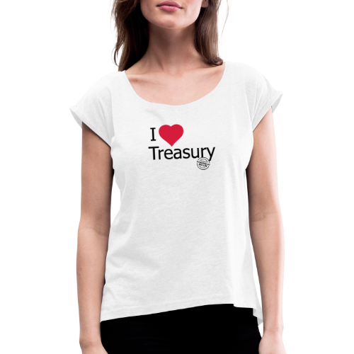 I LOVE TREASURY - Women's T-Shirt with rolled up sleeves