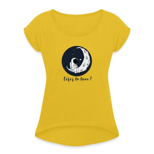 Visez la lune ! - T-shirt à manches retroussées Femme