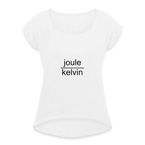 J/K unità di misura dell'ENTROPIA - Maglietta da donna con risvolti