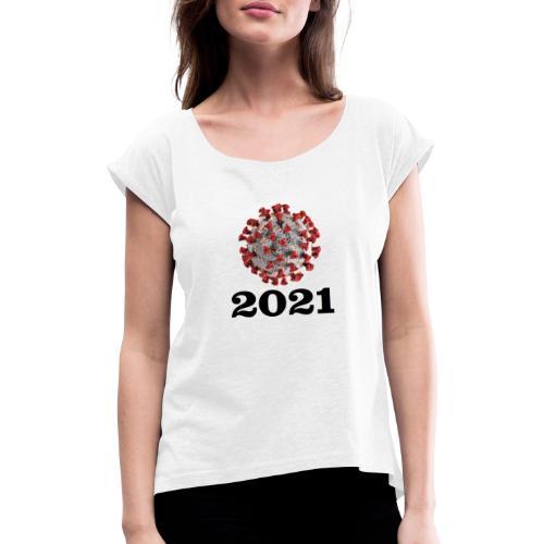 Virus 2021 - Frauen T-Shirt mit gerollten Ärmeln