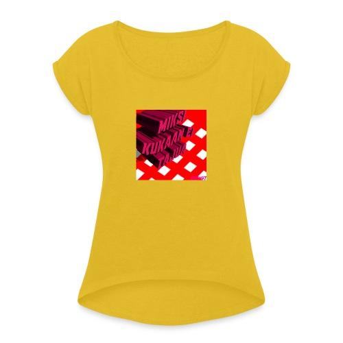 KukaaEiTajuu - Naisten T-paita, jossa rullatut hihat