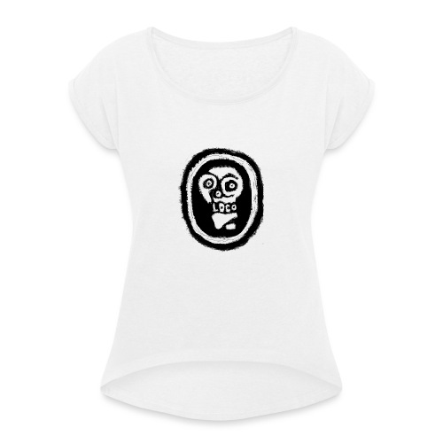 Poco Loco..its got a ring to it - Women's T-Shirt with rolled up sleeves