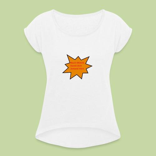 Lustiges T-shirt - Frauen T-Shirt mit gerollten Ärmeln