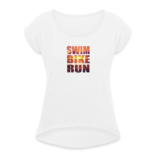 swim bike run @RUNNINGFORCE - Frauen T-Shirt mit gerollten Ärmeln