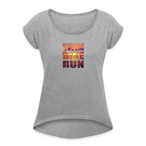 swim bike run @RUNNINGFORCE - Frauen T-Shirt mit gerollten Ärmeln