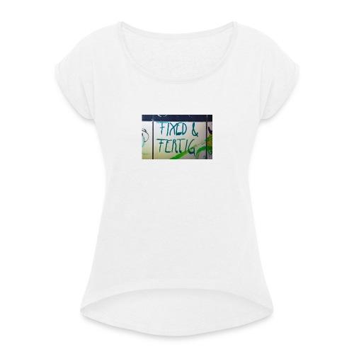KLOSPRUCH FIXED & FERTIG - Frauen T-Shirt mit gerollten Ärmeln