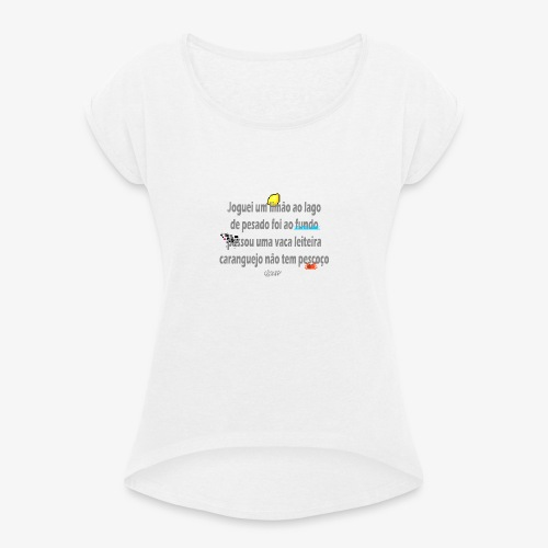 Versinho de infancia - Women's T-Shirt with rolled up sleeves