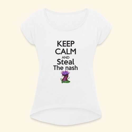 Steal the nash - Mug - T-shirt à manches retroussées Femme