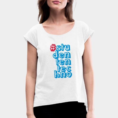 #studententechno (groß) - Frauen T-Shirt mit gerollten Ärmeln