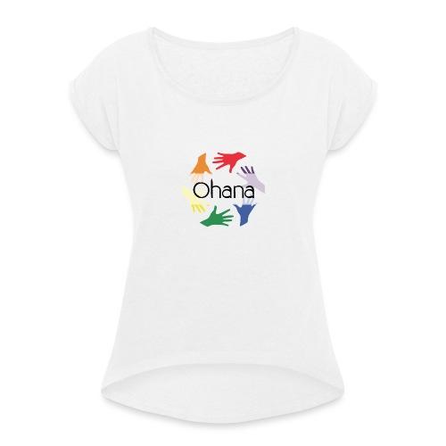 Ohana heißt Familie - Frauen T-Shirt mit gerollten Ärmeln