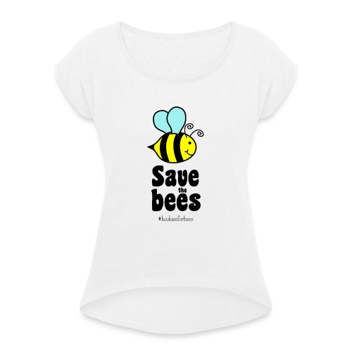 Bees9-1 save the bees | Bienen Blumen Schützen - Women's T-Shirt with rolled up sleeves