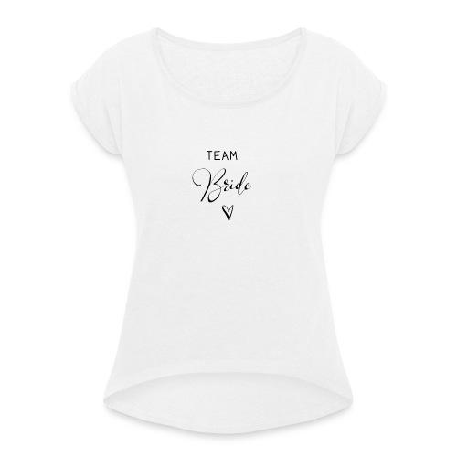 Team Bride TEAM BRAUT n°4 - Frauen T-Shirt mit gerollten Ärmeln