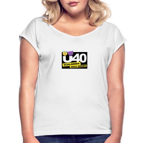 Ü 40 Schlimmer geht nimmer black - Frauen T-Shirt mit gerollten Ärmeln